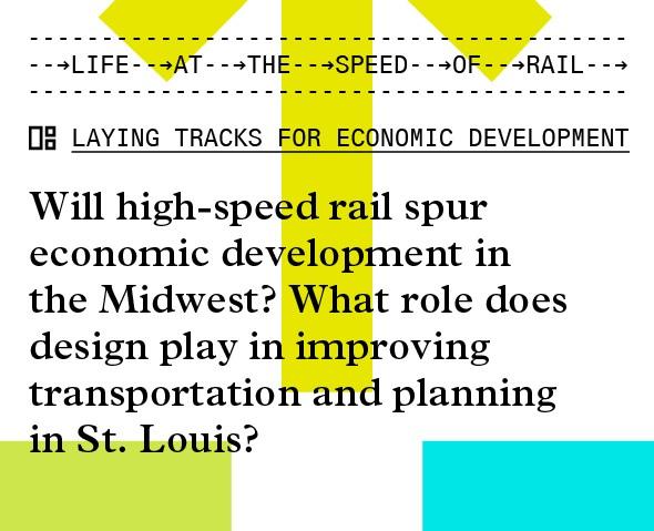 nextSTL, Van Alen Institute Present Life at the Speed of Rail Event June 28