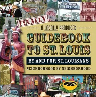 """Finally, A Locally Produced Review of """"Finally, A Locally Produced Guidebook to St. Louis"""""""