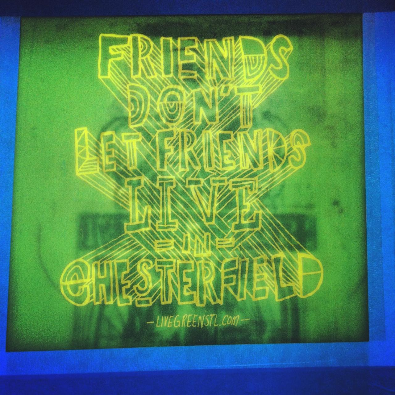 Friends Don't Let Friends Live in Chesterfield