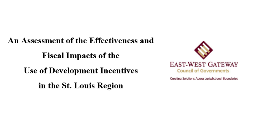 An Assessment of the Effectiveness and Fiscal Impacts of the Use of Development Incentives in the St. Louis Region