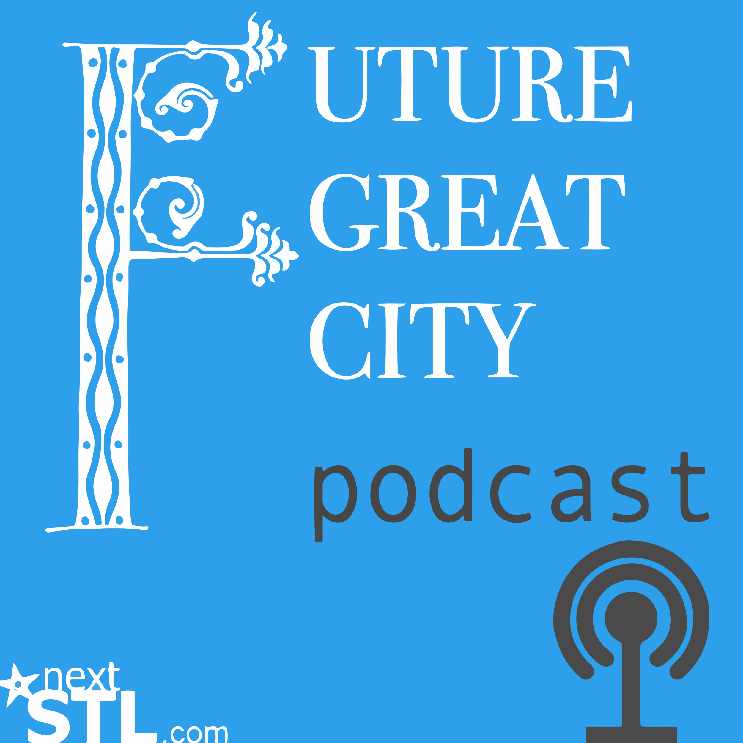The Future Great City podcast by NextSTL